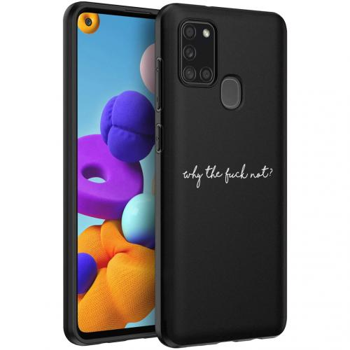 Design voor de Samsung Galaxy A21s hoesje - Why The Fuck Not - Zwart